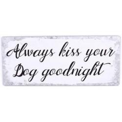 """Blechschild """"Always kiss..."""